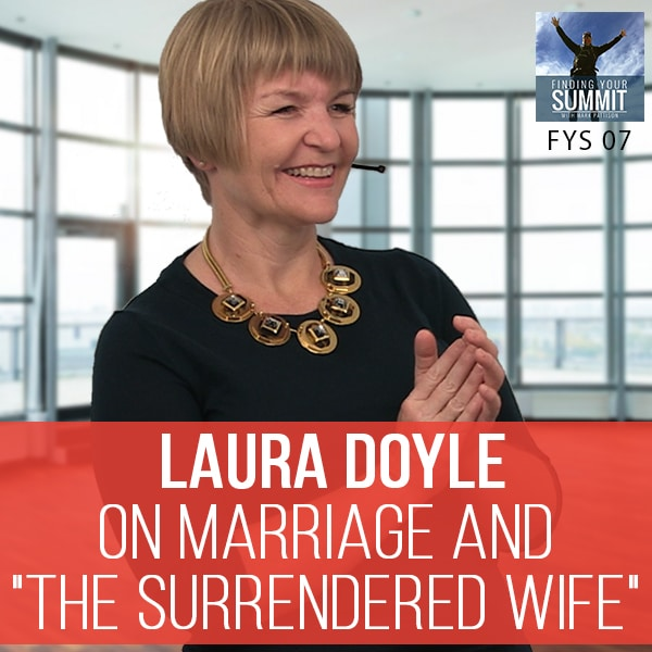 007: Laura Doyle on Marriage and