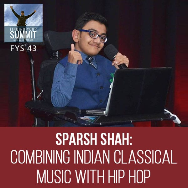 043: Sparsh Shah: Combining Indian Classical Music with Hip Hop